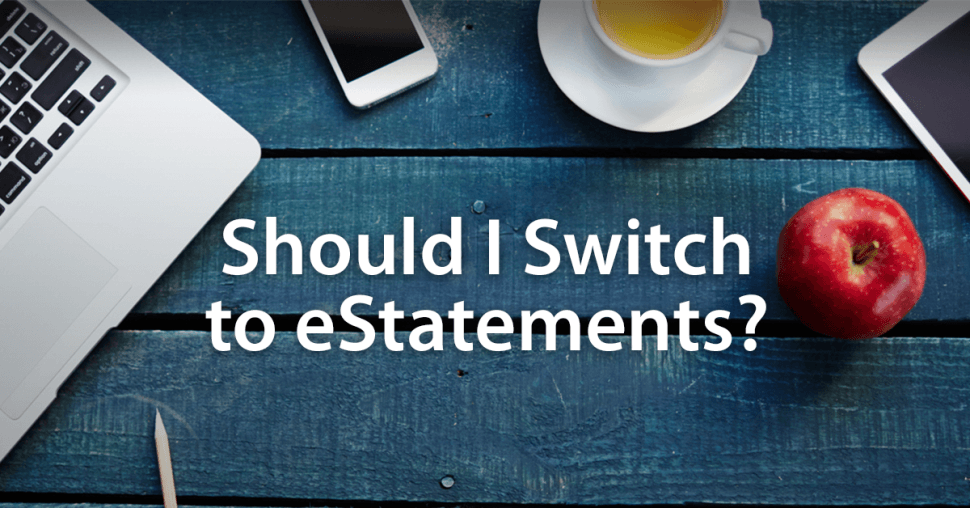 Should I Switch to eStatements?
