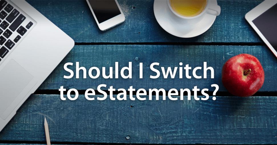 Should I Switch to eStatements?