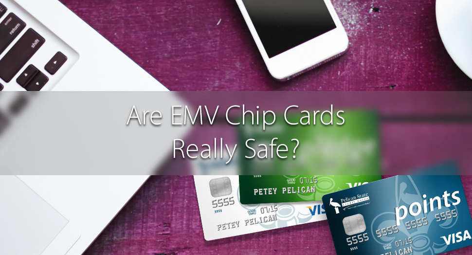 are emv chip cards really safe?