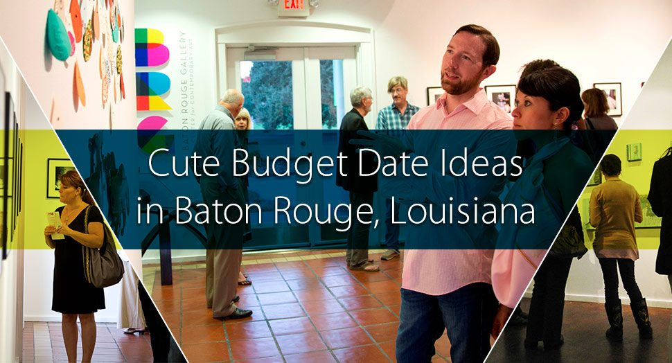 Cute Budget Date Ideas in Baton Rouge, Louisiana