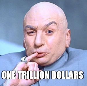 Dr. Evil One Trillion Dollars