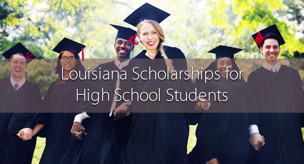 Louisiana Scholarships for High School Students